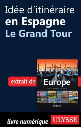 Idée d'itinéraire en Espagne - Le Grand Tour