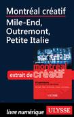 Montréal créatif - Mile-End, Outremont, Petite Italie