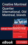 Creative Montreal-Quartier International-Old Montreal-Island