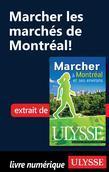Marcher les marchés de Montréal!