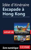 Idée d'itinéraire - Escapade à Hong Kong