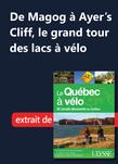 De Magog à Ayer's Cliff, le grand tour des lacs à vélo