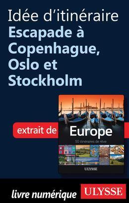 Idée d'itinéraire- Escapade à Copenhague, Oslo et Stockholm