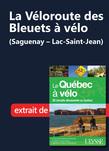 La Véloroute des Bleuets à vélo (Saguenay – Lac-Saint-Jean)