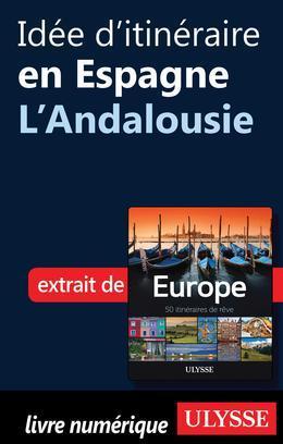 Idée d'itinéraire en Espagne - L'Andalousie