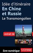 Idée d'itinéraire en Chine et Russie - le Transmongolien