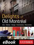 Delights of Old Montréal Arts History Design Gastronomy