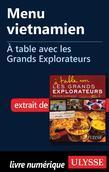 Menu vietnamien - À table avec les Grands Explorateurs