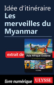 Idée d'itinéraire - Les merveilles du Myanmar