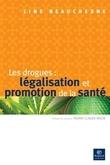 Les drogues : légalisation et promotion de la santé
