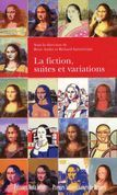 La fiction, suites et variations