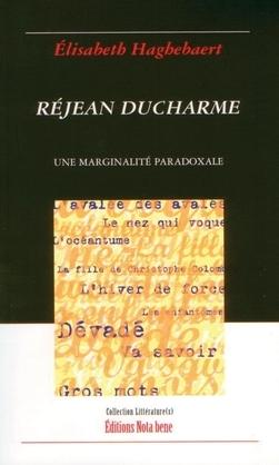 Réjean Ducharme. Une marginalité paradoxale