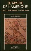 Le mythe de l'Amérique dans l'imaginaire «canadien»