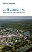 La Beauce Inc. Capital social et capitalisme régional