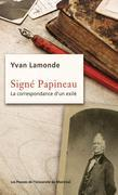 Signé Papineau. La correspondance d'un exilé