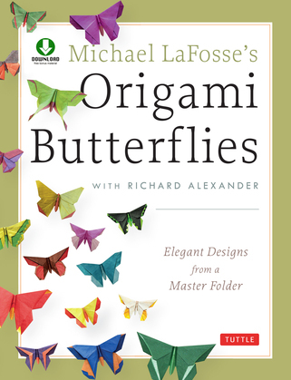 Michael LaFosse's Origami Butterflies: Elegant Designs from a Master Folder [Full-Color Book & Downloadable Instructional Media]