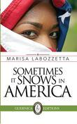 Sometimes It Snows In America