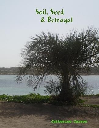 Soil, Seed & Betrayal