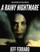 Masters of Illusion: A Rainy Nightmare