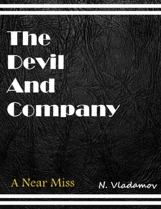 The Devil and Company: A Near Miss