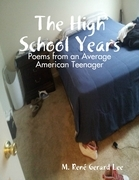 The High School Years: Poems from an Average American Teenager
