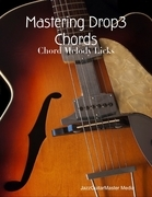 Mastering Drop3 Chords - Chord Melody Licks