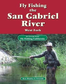 Fly Fishing the San Gabriel River, West Fork: An Excerpt from Fly Fishing California