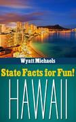 State Facts for Fun! Hawaii