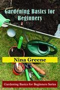Gardening Basics for Beginners: Gardening Basics for Beginners Series