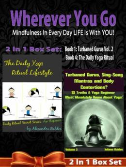 WHEREVER YOU GO! Mindfulness In Every Day LIFE Is With YOU! - 2 In 1 Box Set