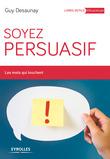 Soyez persuasif