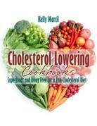 Cholesterol Lowering Cookbooks: Superfoods and Dairy Free for a Low Cholesterol Diet