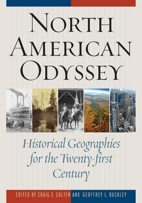 North American Odyssey: Historical Geographies for the Twenty-first Century