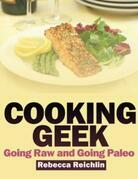 Cooking Geek: Going Raw and Going Paleo