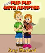 Pup Pup Gets Adopted: The Pup Pup Series