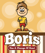 Boris Has a Change Of Heart: Children's Books and Bedtime Stories For Kids Ages 3-8 for Good Morals