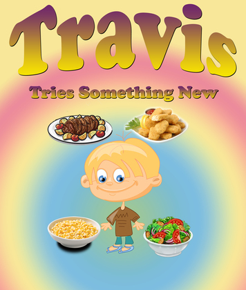 Travis Tries Something New: Children's Books and Bedtime Stories For Kids Ages 3-8 for Early Reading