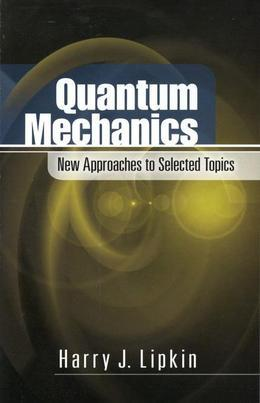 Quantum Mechanics: New Approaches to Selected Topics