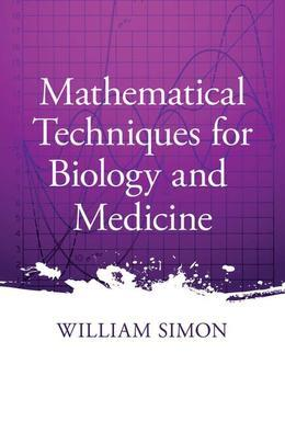 Mathematical Techniques for Biology and Medicine