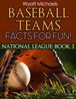 Baseball Teams Facts for Fun!: National League Book 1