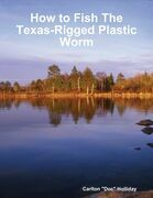 How to Fish the Texas-Rigged Plastic Worm