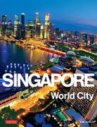 Singapore: World City