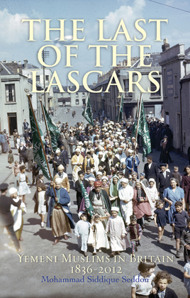 The Last of the Lascars: Yemeni Muslims in Britain 1836-2012