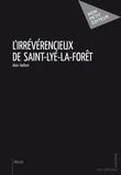 L'Irrévérencieux de Saint-Lyé-la-forêt