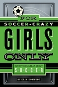For Soccer-Crazy Girls Only
