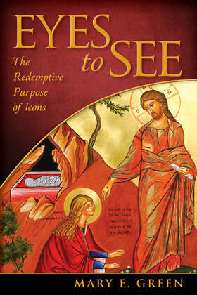 Eyes to See: The Redemptive Purpose of Icons