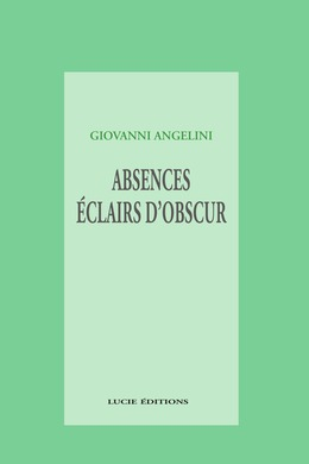 Absences; éclairs d'obscur