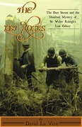 The Lost Rocks: The Dare Stones and the Unsolved Mystery of Sir Walter Raleigh's Lost Colony