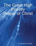 The Great High Priestly Prayer of Christ