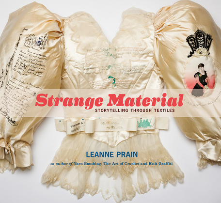 Strange Material: Storytelling through Textiles